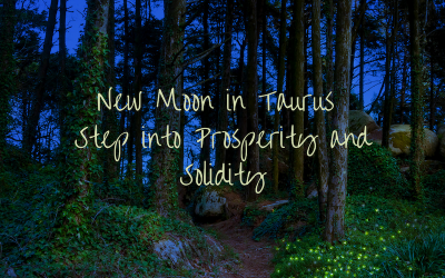 New Moon in Taurus – Step into Prosperity and Solidity